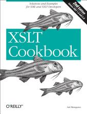 XSLT Cookbook: Solutions and Examples for XML and XSLT Developers, Edition 2