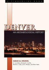 Denver: An Archaeological History