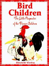Bird Children: The Little Playmates of the Flower Children (Illustrations)