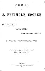 Oak openings. Satanstoe. Mercedes of Castile