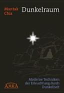 Dunkelraum  Moderne Techniken der Erleuchtung durch Dunkelheit PDF