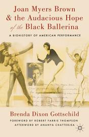 Joan Myers Brown   The Audacious Hope Of The Black Ballerina
