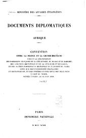 Documents diplomatiques: Afrique. Convention entre la France et la Grande-Bretagne fixant la délimitation des possessions françaises de la Côte d'Ivoire, du Soudan et du Dahomey des colonies britanniques de la Côte d'Or et de Lagos, et des autres possessions britanniques à l'ouest du Niger ainsi que des possessions françaises et britanniques, et des sphères d'influence des deux pays à l'est du Niger, signée à Paris, le 14 juin 1898