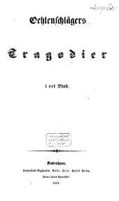 Oehlenschlägers udvalgte værker i to bind: Bind 1