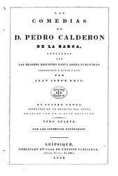 Las comedias de D. Pedro Calderon de la Barca: Volúmenes 3-4