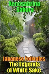Japanese Folktales The Legends of White Sake