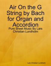 Air On the G String by Bach for Organ and Accordion - Pure Sheet Music By Lars Christian Lundholm