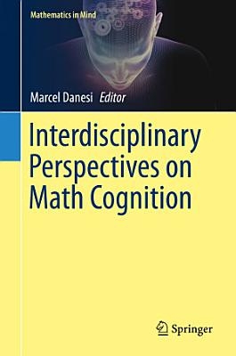 Interdisciplinary Perspectives on Math Cognition PDF