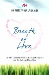 The Breath of Love: A Guide to Mindfulness of Breathing and Loving-Kindness Meditation