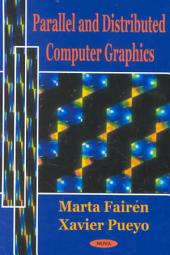 Parallel and Distributed Computer Graphics