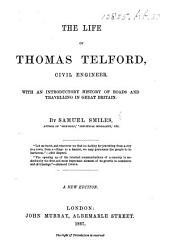 The Life of Thomas Telford ... With an Introductory History of Roads and Travelling in Great Britain ... A New Edition