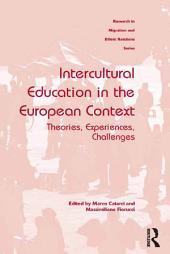 Intercultural Education in the European Context: Theories, Experiences, Challenges