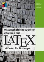 Wissenschaftliche Arbeiten schreiben mit LaTeX PDF