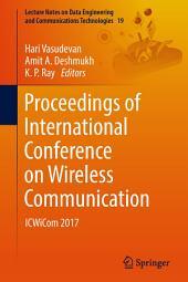 Proceedings of International Conference on Wireless Communication: ICWiCom 2017
