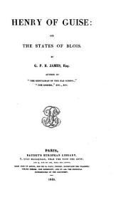 Henry of Guise: Or, The States of Blois