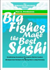Big Fishes Make the Best Sushi: Establishing Incumbent Preemptive Market Leaders as All-Important Catalysts for Rising Stars in Any Economy