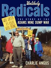 Unlikely Radicals: The Story of the Adams Mine Dump War
