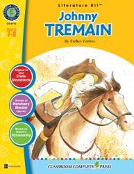 Johnny Tremain - Literature Kit Gr. 7-8