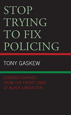 Stop Trying to Fix Policing