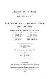 Orders in council ratifying schemes (and representatives) of the Ecclesiastical commissioners for England to the end of the year 1842(-62). [15 vols. With 2 eds. of vol.2, which is in 2 pt. and] General index made up to the end of the year 1854
