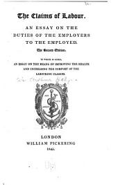 The Claims of Labour: An Essay on the Duties of the Employers to the Employed