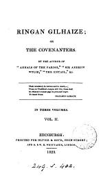 Ringan Gilhaize; or, The Covenanters, by the author of 'Annals of the parish'.