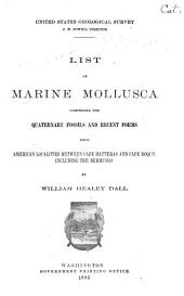 List of Marine Mollusca Comprising the Quaternary Fossils and Recent Forms from American Localities Between Cape Hatteras and Cape Roque, Including the Bermudas