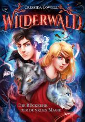 Wilderwald  1   Die R  ckkehr der dunklen Magie PDF