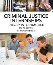 Criminal Justice Internships: Theory Into Practice, Edition 8