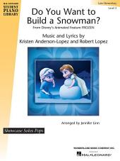 Do You Want to Build a Snowman? (from Frozen): Hal Leonard Student Piano Libary Showcase Solos Pops - Late Elementary