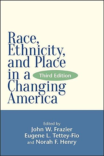Race  Ethnicity  and Place in a Changing America  Third Edition PDF
