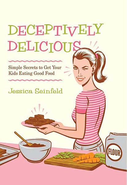 Download Deceptively Delicious Book