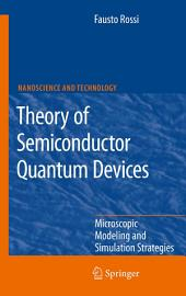Theory of Semiconductor Quantum Devices: Microscopic Modeling and Simulation Strategies