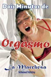 Dois Minutos de Orgasmo