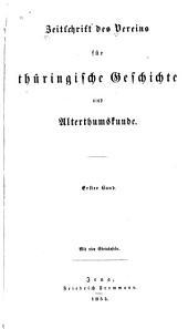 Zeitschrift des Vereins für Thüringische Geschichte und Alterthumskunde: Bände 1-2