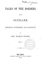Wilson's historical, traditionary and imaginative tales of the borders and of Scotland: Volume 5