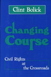 Changing Course: Civil Rights at the Crossroads