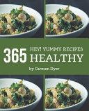Hey! 365 Yummy Healthy Recipes