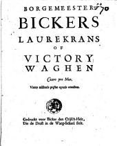 Borgemeester Bickers laurecrans of victory-waghen ...
