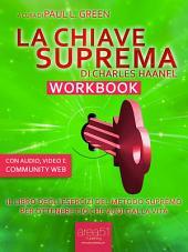 La Chiave Suprema Workbook: Il libro degli esercizi del metodo supremo per ottenere ciò che vuoi dalla vita