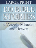 100 Bible Stories of Angels  Miracles and Heaven PDF