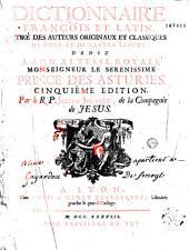 Dictionnaire françois et latin... Par le R. P. Joseph Joubert, de la Compagnie de Jesus