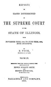 Reports of Cases Determined in the Supreme Court of the State of Illinois: Volume 15