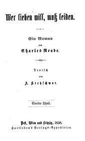 Wer lieben will, muss leiden: Ein Roman von Charles Reade. Deutsch von A. Kretzschmar, Band 4