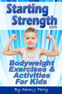 Starting Strength With Bodyweight Exercises and Activities for Kids PDF