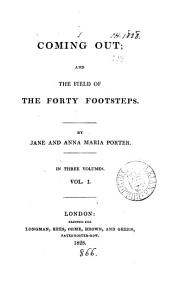Coming Out: And The Field of the Forty Footsteps, Volume 1