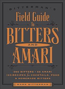 Bitterman s Field Guide to Bitters   Amari Book