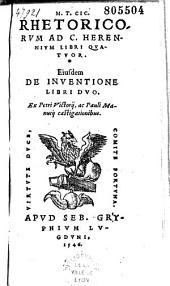 M. T. Cic. Rhetoricorum ad C. Herennium libri quatuor