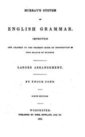 Murray's System of English Grammar: Improved, and Adapted to the Present Mode of Instruction in this Branch of Science