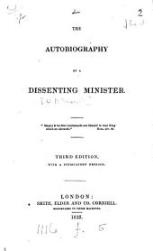 The autobiography of a dissenting minister [W.P. Scargill].